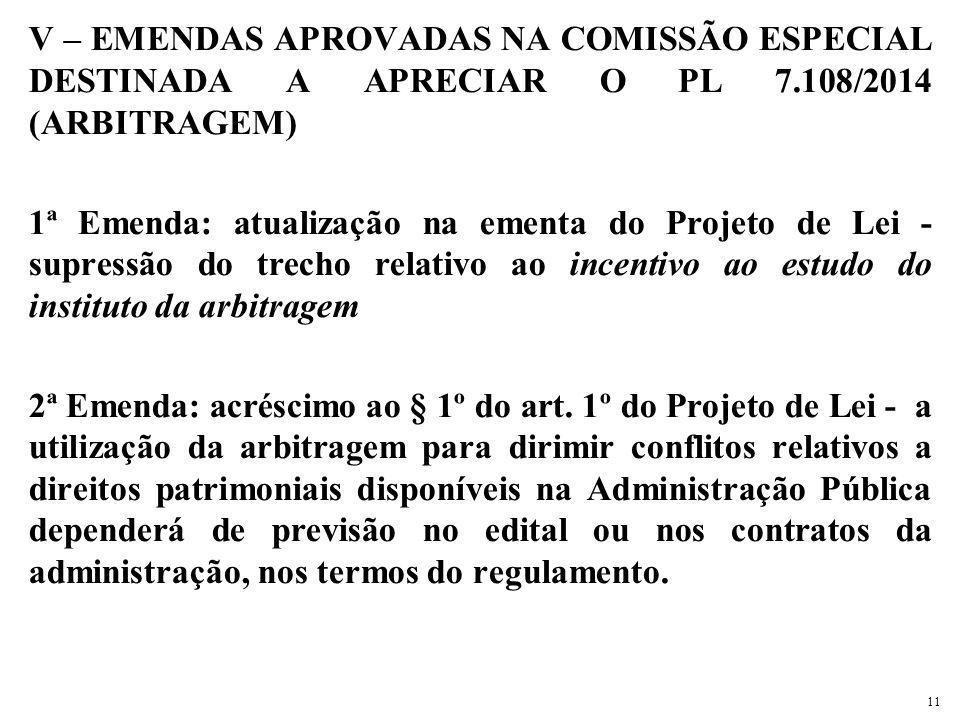V – EMENDAS APROVADAS NA COMISSÃO ESPECIAL DESTINADA A APRECIAR O PL 7.108/2014 (ARBITRAGEM) 1ª Emenda: atualização na ementa do Projeto de Lei - supr