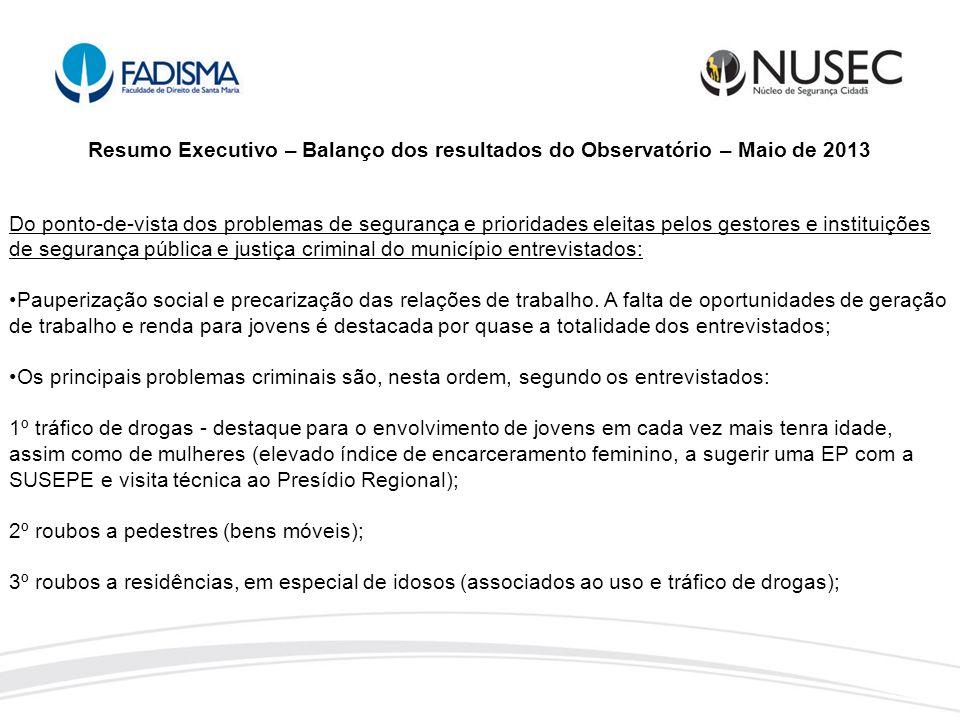Resumo Executivo – Balanço dos resultados do Observatório – Maio de 2013 Do ponto-de-vista dos problemas de segurança e prioridades eleitas pelos gest