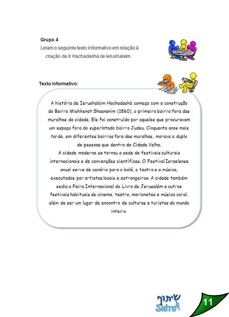 11 Grupo 4 Leiam o seguinte texto informativo em relação à criação da Ir Hachadashá de Ierushalaim.