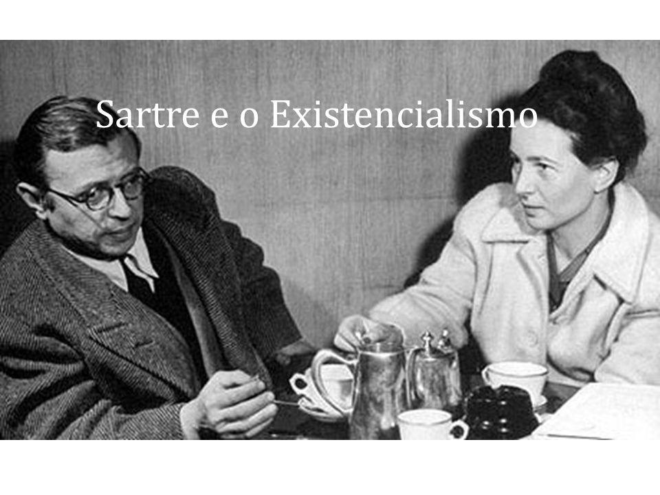 Jean-Paul Sartre (Paris, 1905 – 1980) Existe uma natureza humana? Há um sentido na vida?