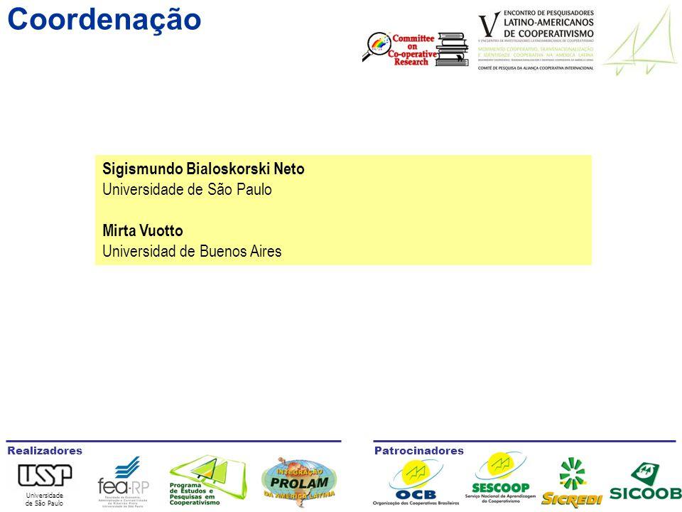 Universidade de São Paulo RealizadoresPatrocinadores Sigismundo Bialoskorski Neto Universidade de São Paulo Mirta Vuotto Universidad de Buenos Aires Coordenação