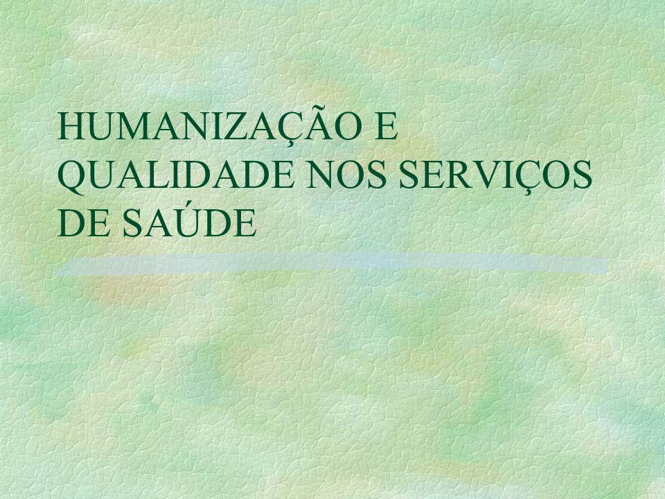 HUMANIZAÇÃO E QUALIDADE NOS SERVIÇOS DE SAÚDE