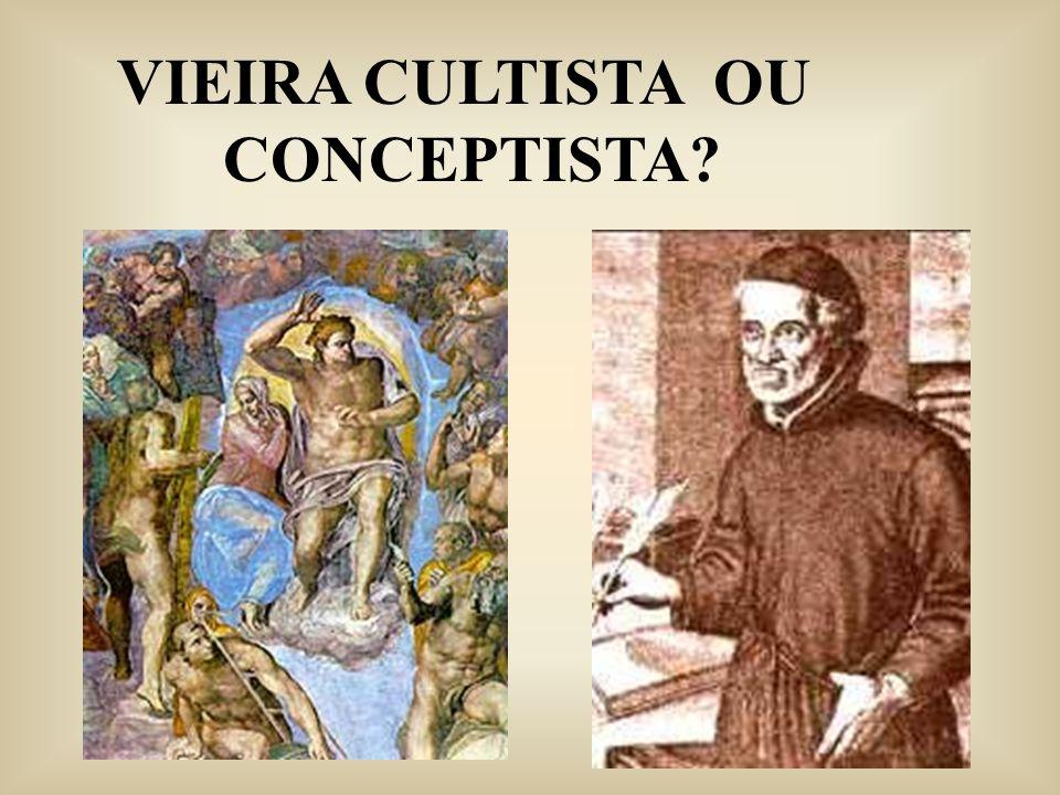 VIEIRA CULTISTA OU CONCEPTISTA?