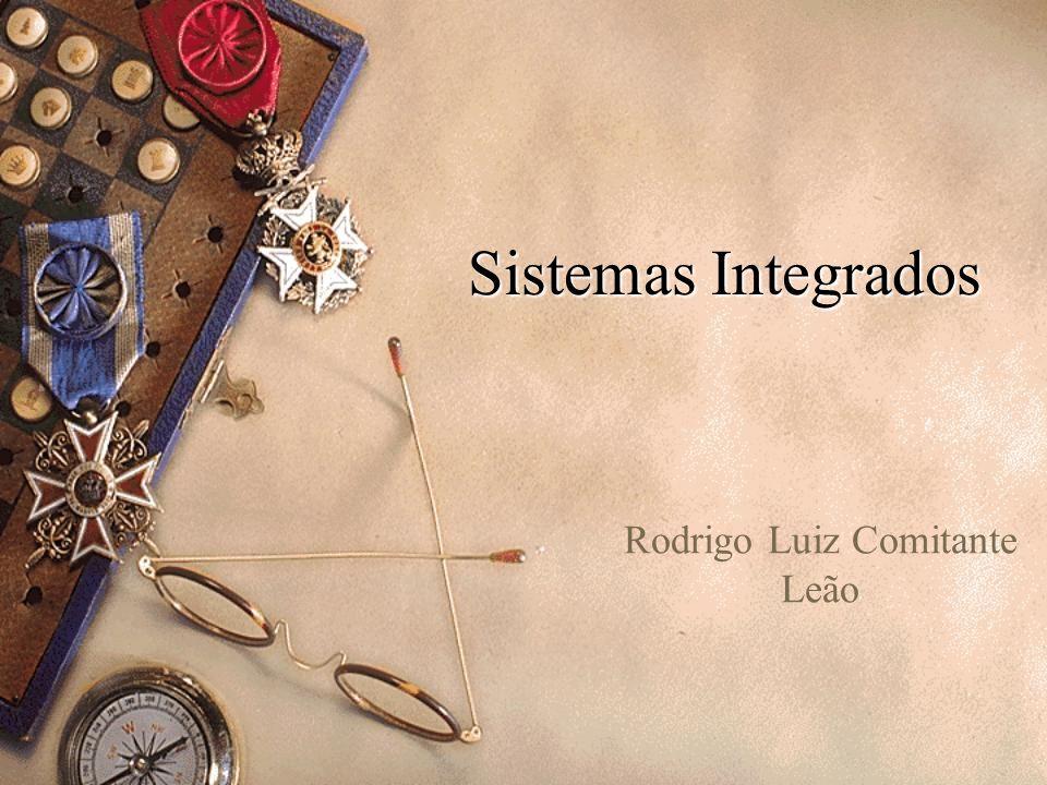 Sistemas Integrados Rodrigo Luiz Comitante Leão