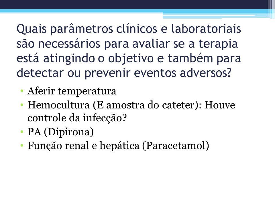 Quais parâmetros clínicos e laboratoriais são necessários para avaliar se a terapia está atingindo o objetivo e também para detectar ou prevenir event