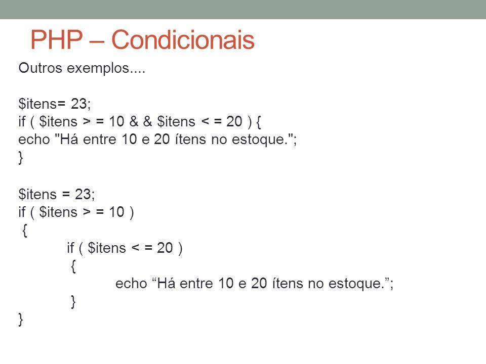 PHP – Condicionais Outros exemplos....