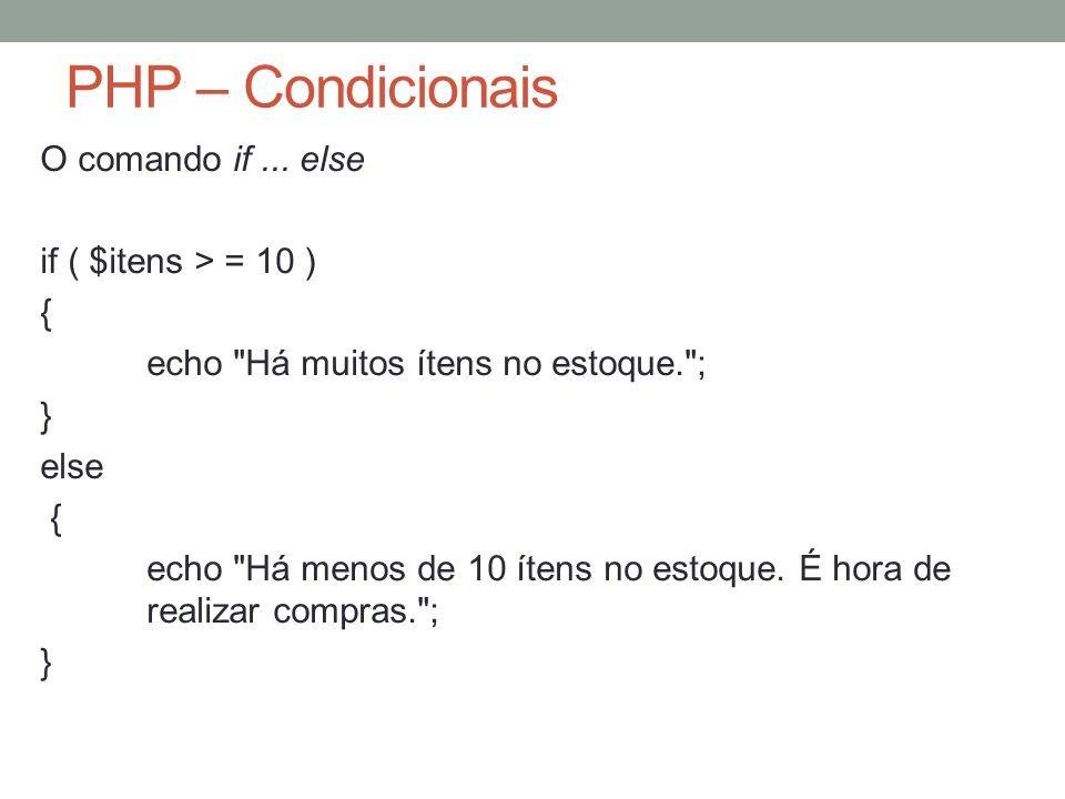 PHP – Condicionais O comando if...
