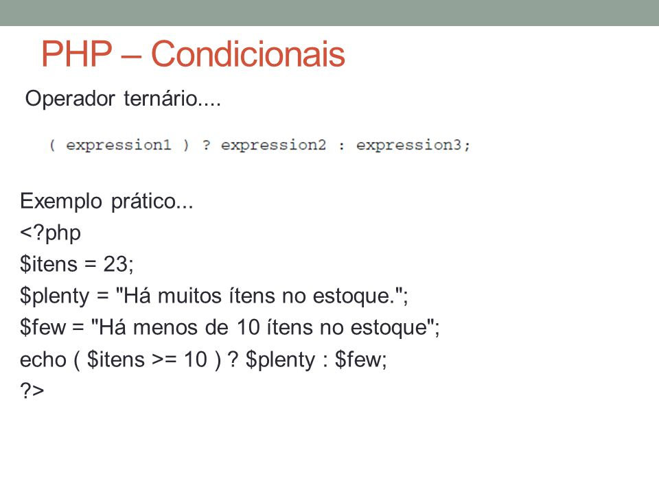 PHP – Condicionais Operador ternário.... Exemplo prático...