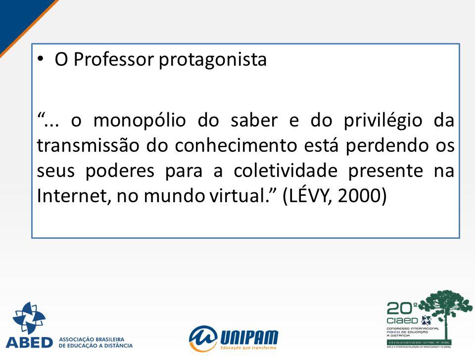 """O Professor protagonista """"... o monopólio do saber e do privilégio da transmissão do conhecimento está perdendo os seus poderes para a coletividade pr"""