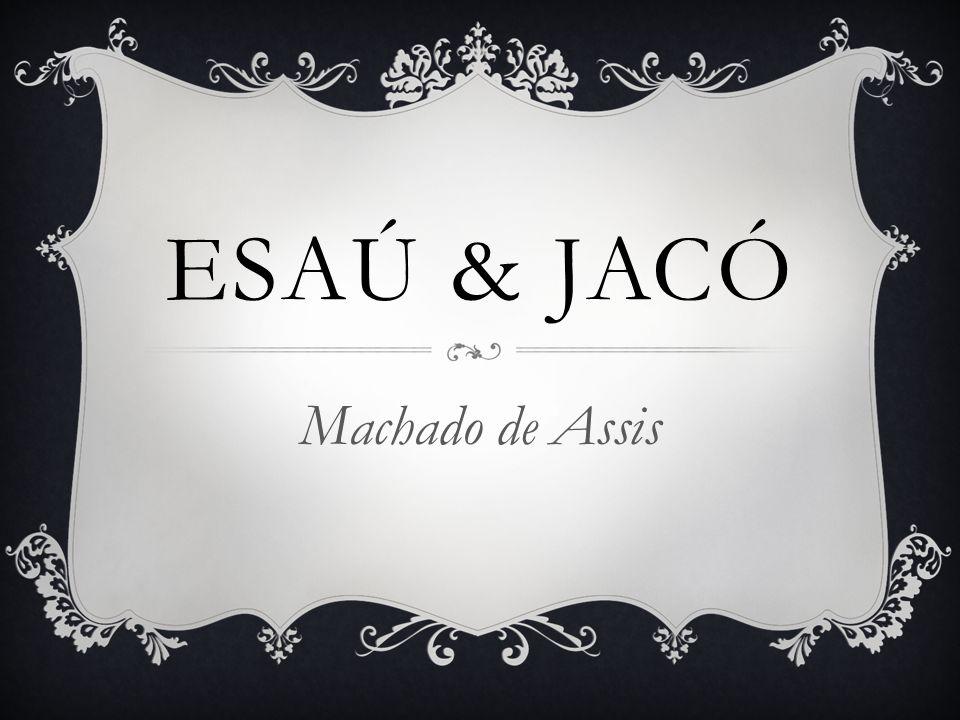 ESAÚ & JACÓ Machado de Assis