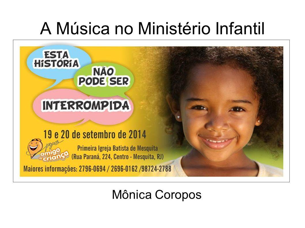 A Música no Ministério Infantil Mônica Coropos