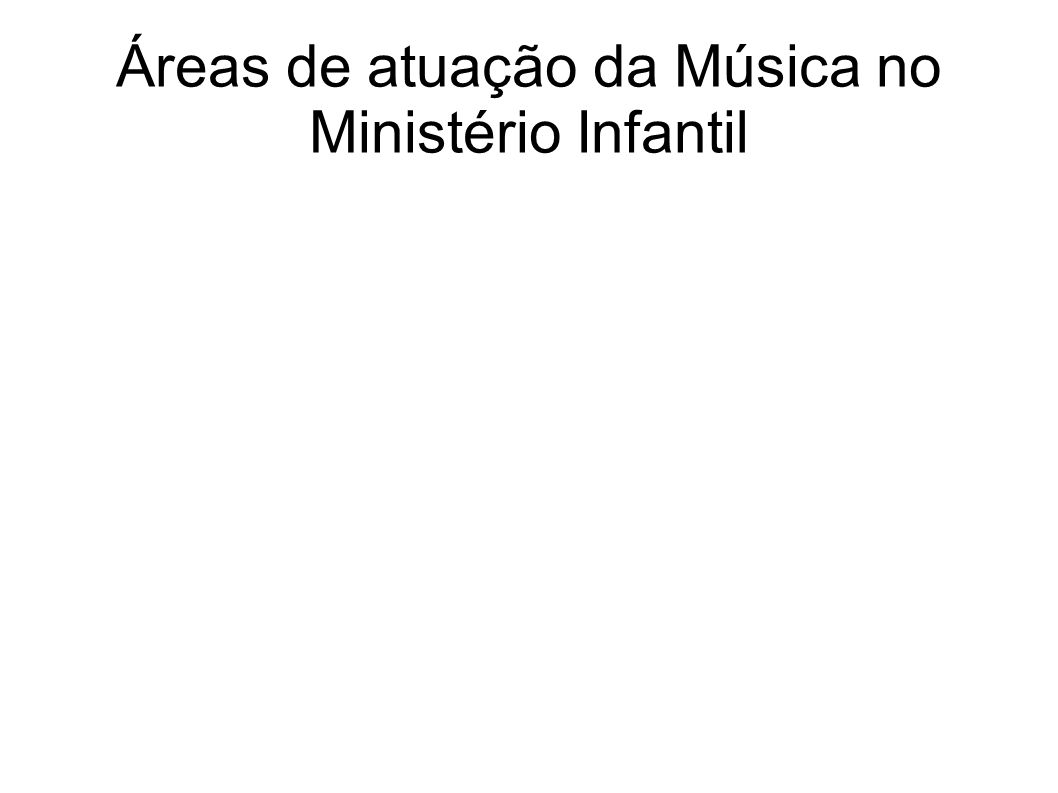 Áreas de atuação da Música no Ministério Infantil