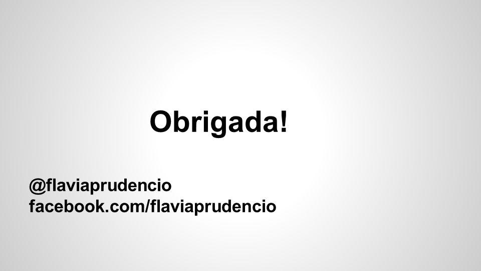 Obrigada! @flaviaprudencio facebook.com/flaviaprudencio