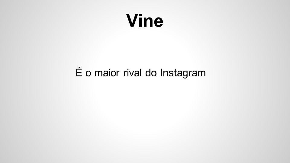 Vine É o maior rival do Instagram