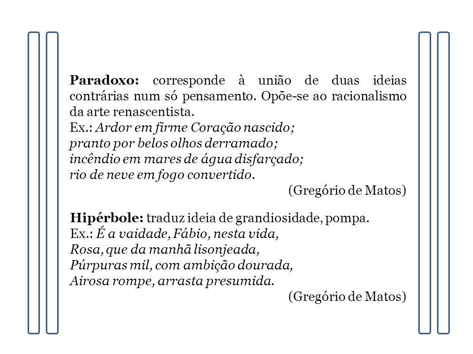 Prosopopeia: personificação de seres inanimados para dinamizar a realidade.
