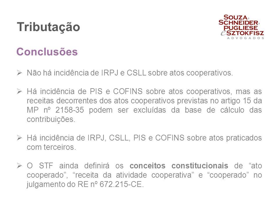 Tributação  Não há incidência de IRPJ e CSLL sobre atos cooperativos.  Há incidência de PIS e COFINS sobre atos cooperativos, mas as receitas decorr
