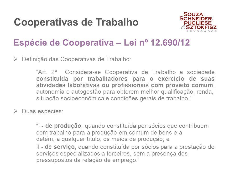 """Cooperativas de Trabalho  Definição das Cooperativas de Trabalho: """"Art. 2º Considera-se Cooperativa de Trabalho a sociedade constituída por trabalhad"""