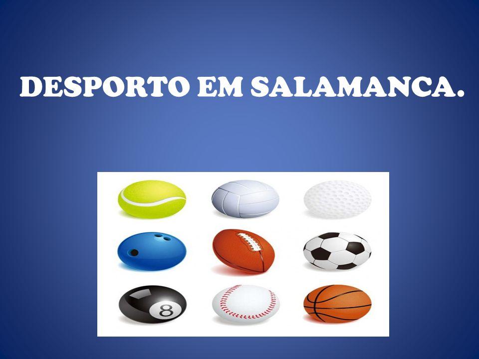 Instalações desportivas Há muitas instalações desportivas em Salamanca.