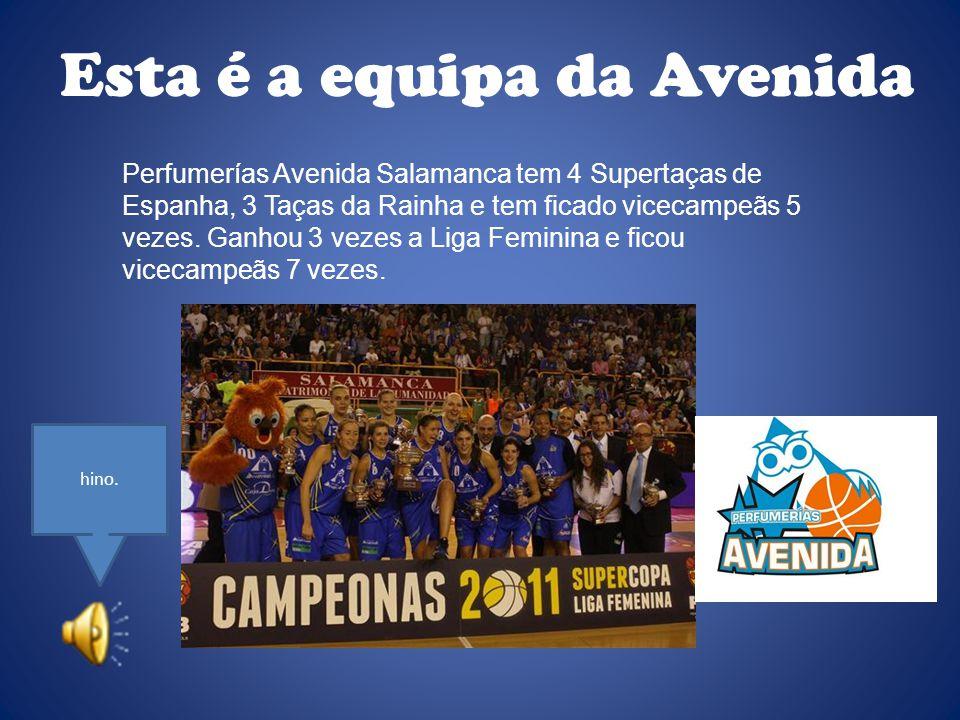 Esta é a equipa da Avenida Perfumerías Avenida Salamanca tem 4 Supertaças de Espanha, 3 Taças da Rainha e tem ficado vicecampeãs 5 vezes.