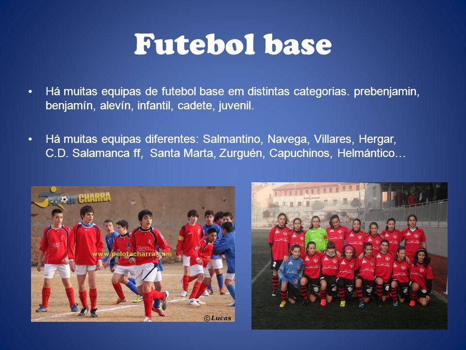 Futebol base Há muitas equipas de futebol base em distintas categorias.