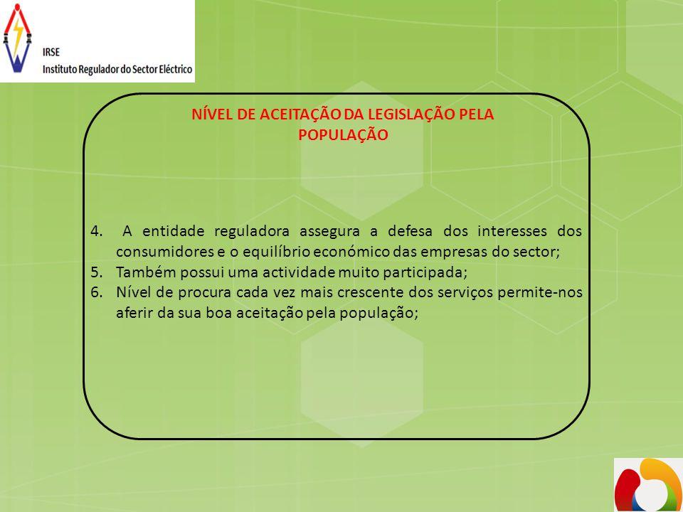 4. A entidade reguladora assegura a defesa dos interesses dos consumidores e o equilíbrio económico das empresas do sector; 5.Também possui uma activi