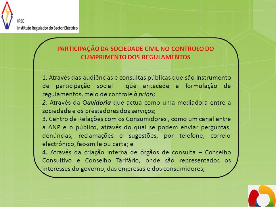 PARTICIPAÇÃO DA SOCIEDADE CIVIL NO CONTROLO DO CUMPRIMENTO DOS REGULAMENTOS 1. Através das audiências e consultas públicas que são instrumento de part