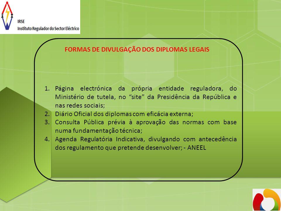"""FORMAS DE DIVULGAÇÃO DOS DIPLOMAS LEGAIS 1.Página electrónica da própria entidade reguladora, do Ministério de tutela, no """"site"""" da Presidência da Rep"""