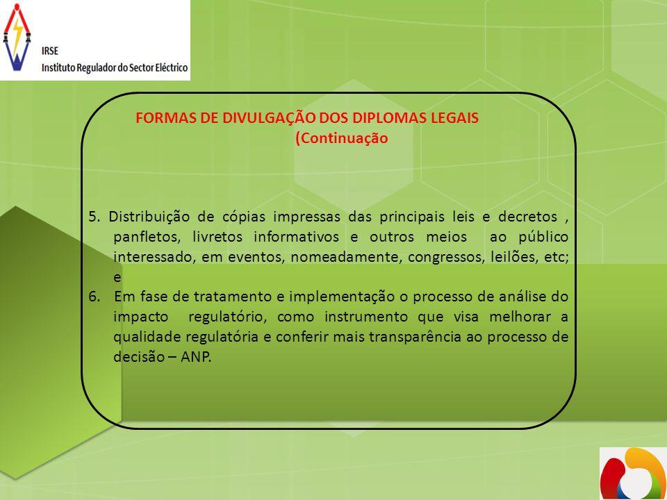 FORMAS DE DIVULGAÇÃO DOS DIPLOMAS LEGAIS (Continuação 5. Distribuição de cópias impressas das principais leis e decretos, panfletos, livretos informat
