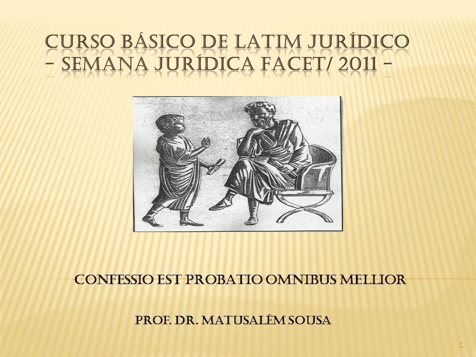 CONFESSIO EST PROBATIO OMNIBUS MELLIOR Prof. Dr. Matusalém Sousa 1
