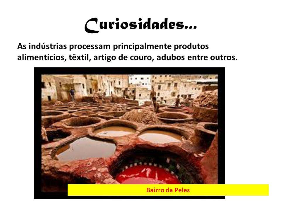 Curiosidades... As indústrias processam principalmente produtos alimentícios, têxtil, artigo de couro, adubos entre outros. Bairro da Peles