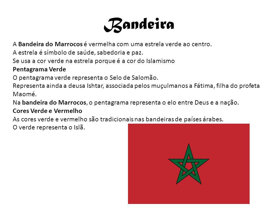 Bandeira A Bandeira do Marrocos é vermelha com uma estrela verde ao centro. A estrela é símbolo de saúde, sabedoria e paz. Se usa a cor verde na estre
