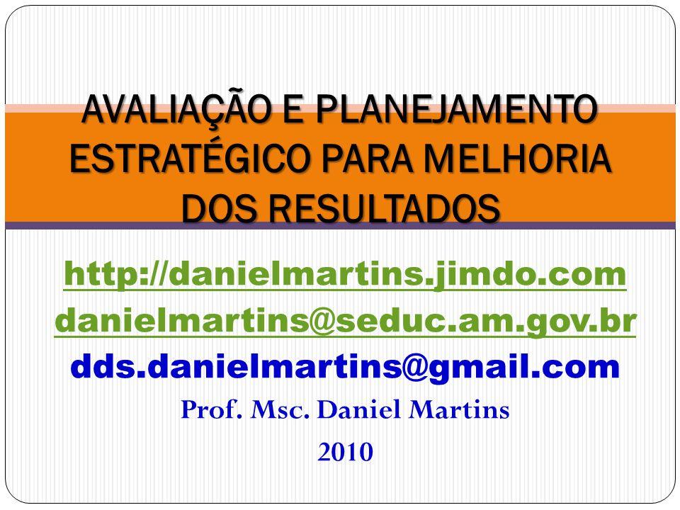 http://danielmartins.jimdo.com danielmartins@seduc.am.gov.br dds.danielmartins@gmail.com Prof.