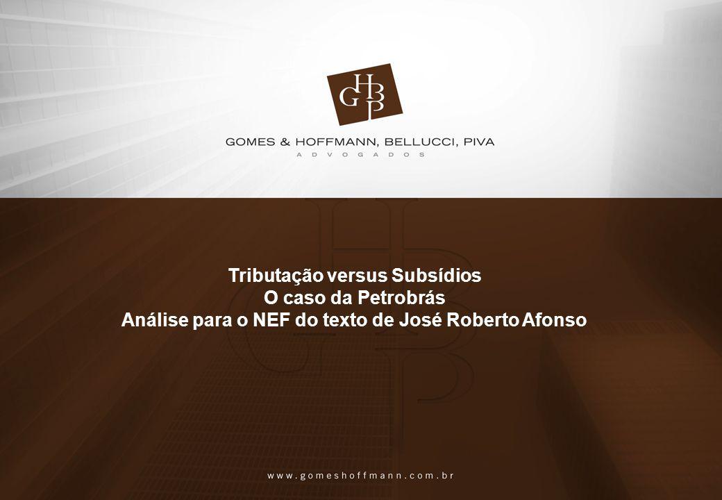 Tributação versus Subsídios O caso da Petrobrás Análise para o NEF do texto de José Roberto Afonso