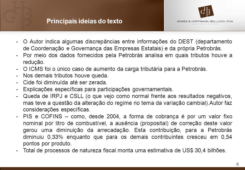 6 Principais ideias do texto -O Autor indica algumas discrepâncias entre informações do DEST (departamento de Coordenação e Governança das Empresas Estatais) e da própria Petrobrás.