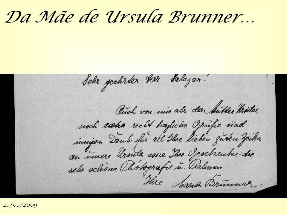 27/07/200913 Da Mãe de Ursula Brunner…