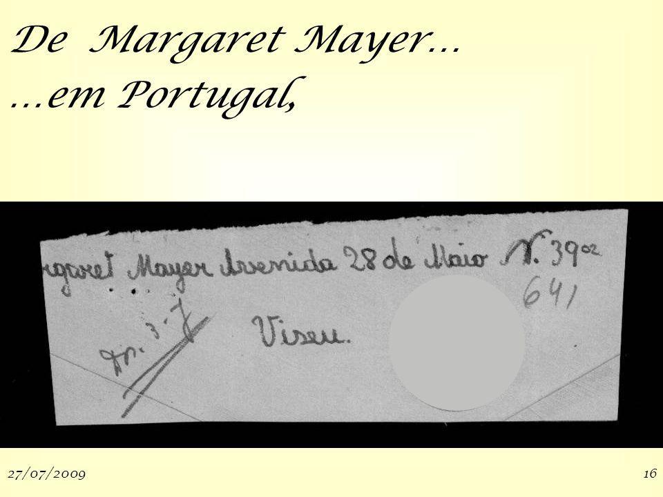 27/07/200916 De Margaret Mayer… …em Portugal,