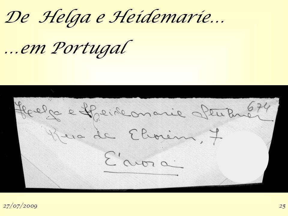 27/07/200925 De Helga e Heidemarie… …em Portugal
