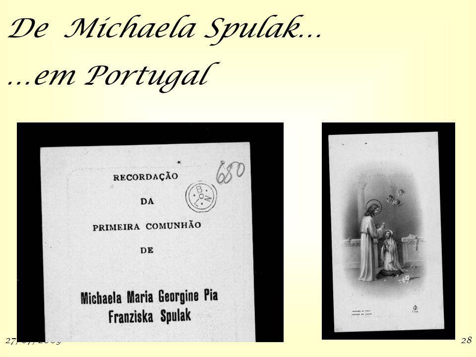 27/07/200928 De Michaela Spulak… …em Portugal