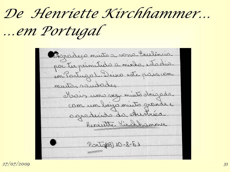 27/07/200931 De Henriette Kirchhammer… …em Portugal