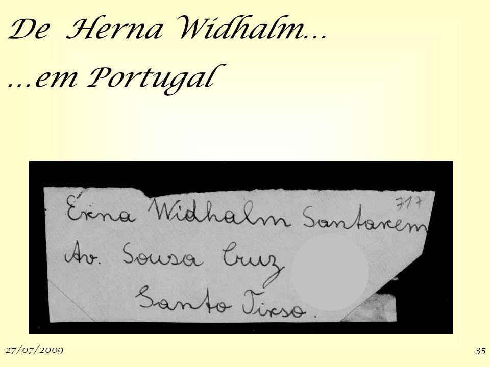 27/07/200935 De Herna Widhalm… …em Portugal
