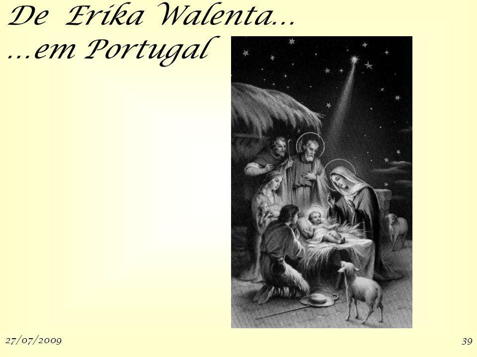 27/07/200939 De Erika Walenta… …em Portugal