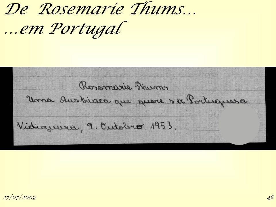 27/07/200948 De Rosemarie Thums… …em Portugal