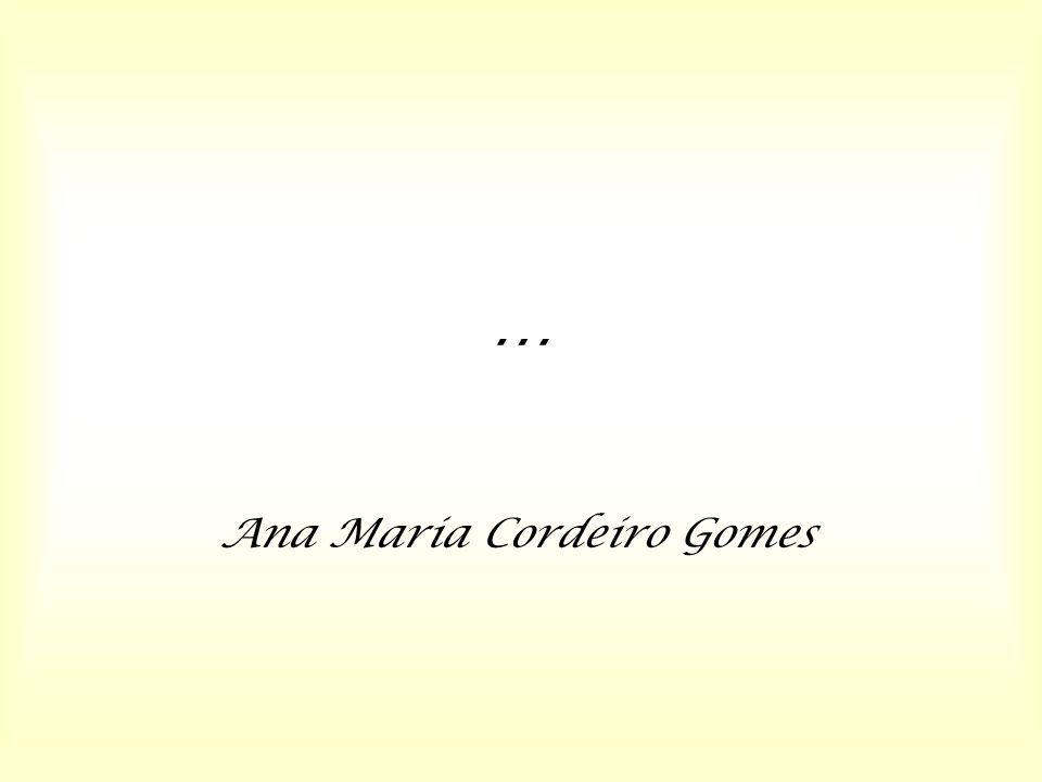 … Ana Maria Cordeiro Gomes