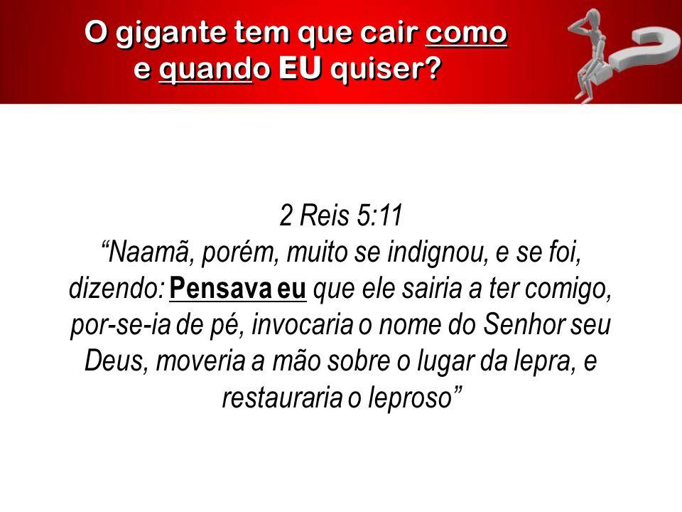 """2 Reis 5:11 """"Naamã, porém, muito se indignou, e se foi, dizendo: Pensava eu que ele sairia a ter comigo, por-se-ia de pé, invocaria o nome do Senhor s"""