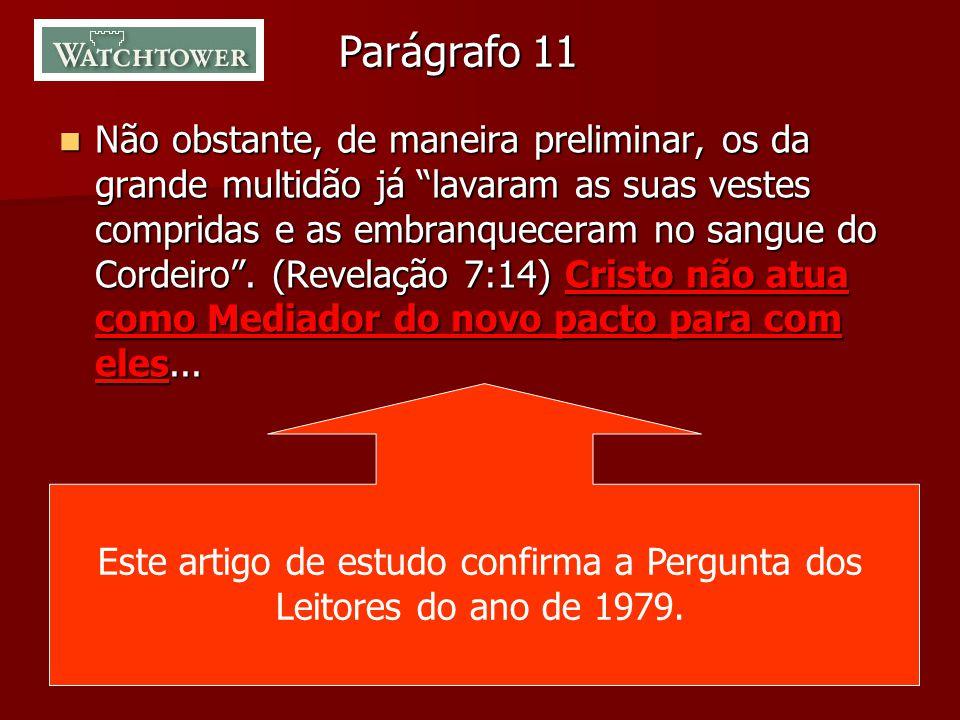 """Parágrafo 11 Não obstante, de maneira preliminar, os da grande multidão já """"lavaram as suas vestes compridas e as embranqueceram no sangue do Cordeiro"""
