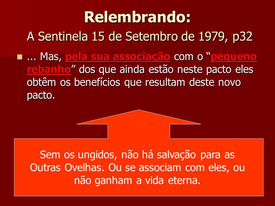 """Relembrando: A Sentinela 15 de Setembro de 1979, p32... Mas, pela sua associação com o """"pequeno rebanho"""" dos que ainda estão neste pacto eles obtêm os"""