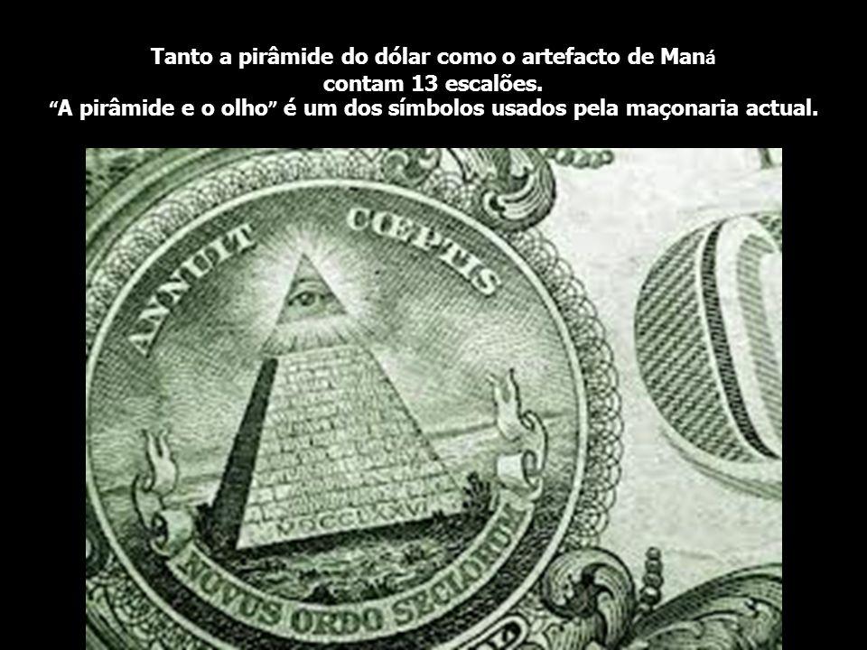 Tanto a pirâmide do dólar como o artefacto de Man á contam 13 escalões.