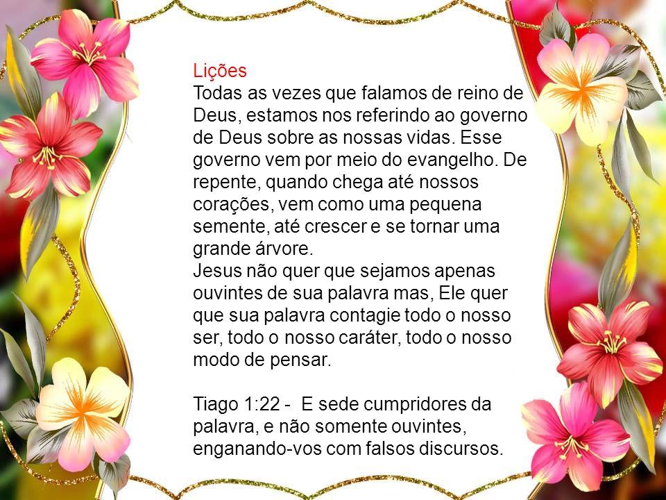 Lições Todas as vezes que falamos de reino de Deus, estamos nos referindo ao governo de Deus sobre as nossas vidas.