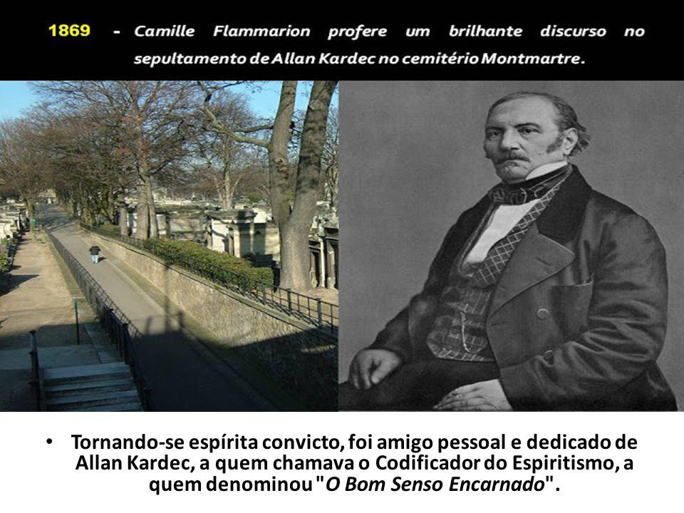 Tornando-se espírita convicto, foi amigo pessoal e dedicado de Allan Kardec, a quem chamava o Codificador do Espiritismo, a quem denominou