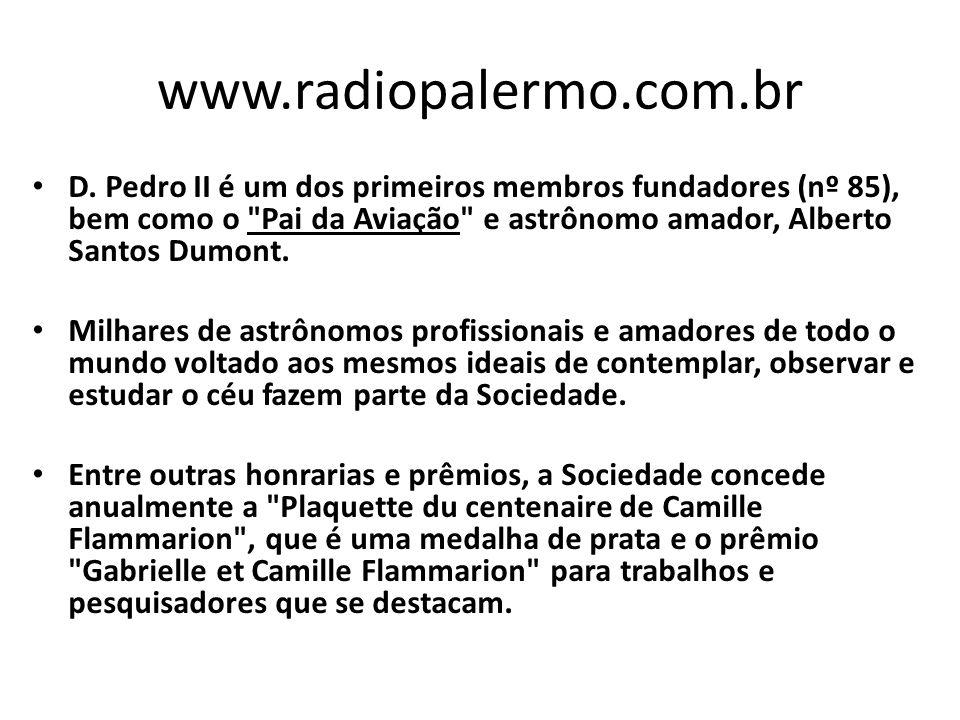 www.radiopalermo.com.br D. Pedro II é um dos primeiros membros fundadores (nº 85), bem como o